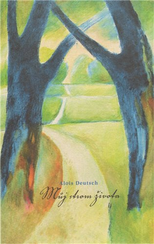 Můj strom života - Alois Deutsch | Booksquad.ink