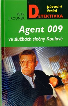 Obálka titulu Agent 009 ve službách slečny Koulové