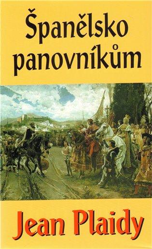 Španělsko panovníkům - Jean Plaidy   Replicamaglie.com