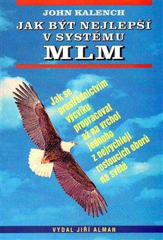 Obálka titulu Jak být nejlepší v systému MLM