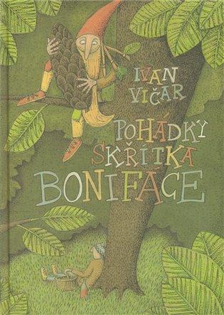 Pohádky skřítka Bonifáce - Ivan Vičar | Booksquad.ink