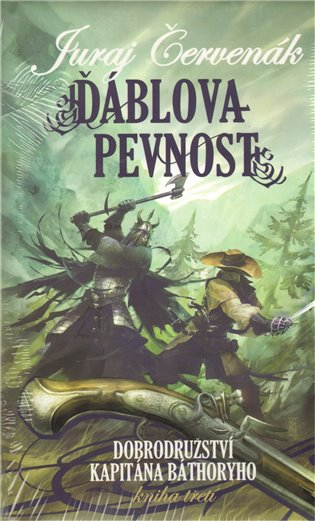 Ďáblova pevnost:Dobrodružství kapitána Báthoryho 3. - Juraj Červenák | Booksquad.ink