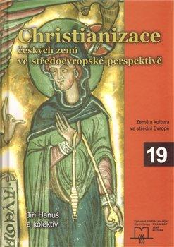 Obálka titulu Christianizace českých zemí ve středoevropské perspektivě