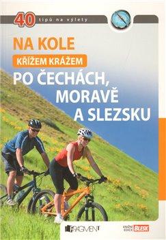 Obálka titulu Na kole křížem krážem po Čechách, Moravě a Slezsku