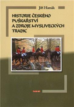 Obálka titulu Historie českého puškařství a zdroje mysliveckých tradic
