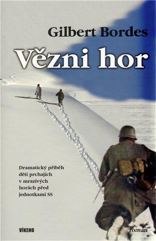 Vězni hor - Gilbert Bordes   Booksquad.ink