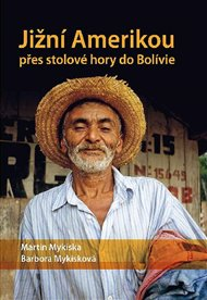Jižní Amerikou přes stolové hory do Bolívie