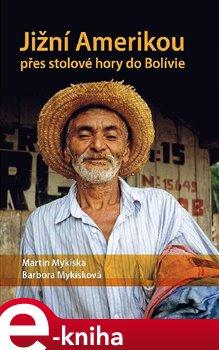 Obálka titulu Jižní Amerikou přes stolové hory do Bolívie