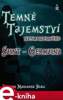 Obálka titulu Temné tajemství nesmrtelného Saint-Germaina