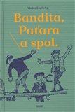 Obálka knihy Bandita, Paťara a spol.