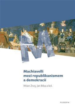 Obálka titulu Machiavelli mezi republikanismem a demokracií