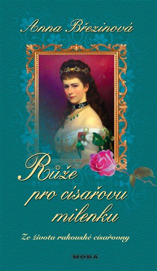 Růže pro císařovu milenku - Anna Březinová | Booksquad.ink