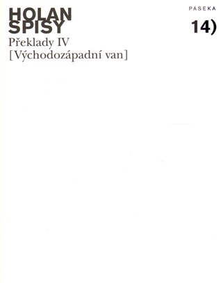 Spisy 14 - Východozápadní van:Překlady IV - Vladimír Holan | Replicamaglie.com