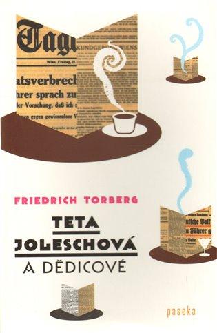 Teta Joleschová a dědicové - Friedrich Torberg   Replicamaglie.com