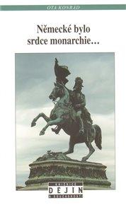 Německé bylo srdce monarchie...