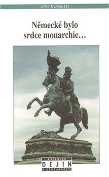 Obálka titulu Německé bylo srdce monarchie...