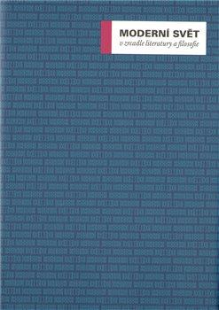 Obálka titulu Moderní svět v zrcadle literatury a filosofie