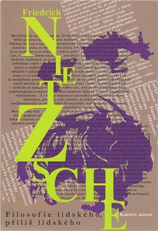 Filosofie lidského, příliš lidského - Friedrich Nietzsche | Booksquad.ink