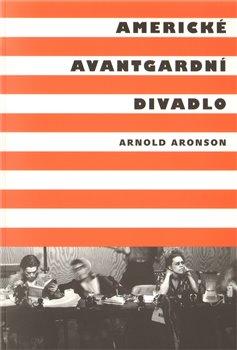 Obálka titulu Americké avantgardní divadlo