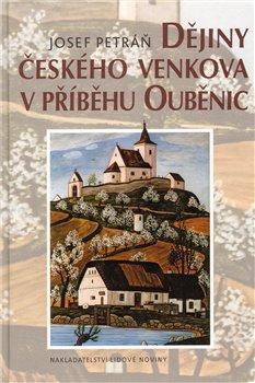 Obálka titulu Dějiny českého venkova v příběhu Ouběnic