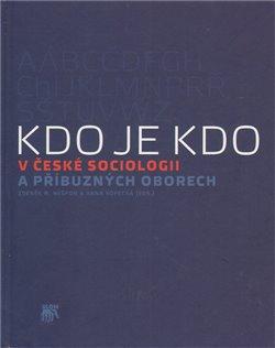 Obálka titulu Kdo je kdo v české sociologii a příbuzných oborech