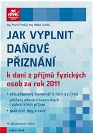 Jak vyplnit daňové přiznání k dani z příjmů fyzických osob za rok 2011
