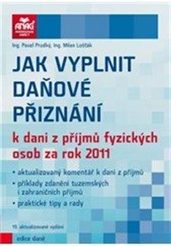 Obálka titulu Jak vyplnit daňové přiznání k dani z příjmů fyzických osob za rok 2011