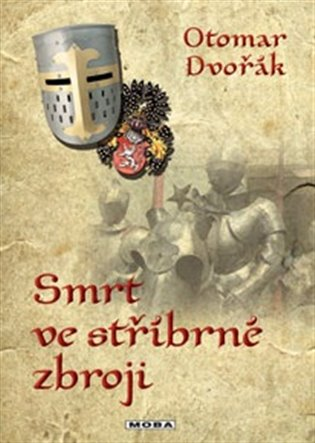 Smrt ve stříbrné zbroji - Otomar Dvořák | Booksquad.ink