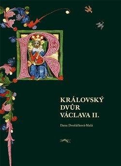 Obálka titulu Královský dvůr Václava II.