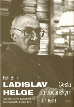 Obálka titulu Ladislav Helge - Cesta za občanským filmem