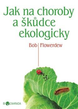 Obálka titulu Jak na choroby a škůdce ekologicky