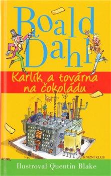 Obálka titulu Karlík a továrna na čokoládu