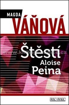 Obálka titulu Štěstí Aloise Peina