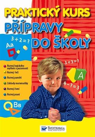 Praktický kurz přípravy do školy - - | Booksquad.ink