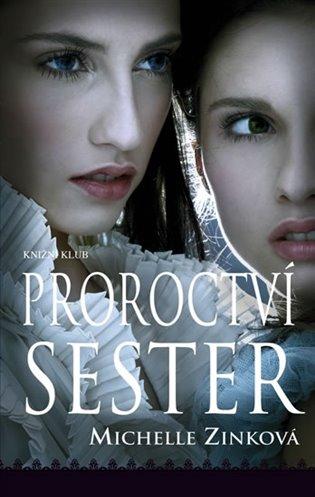 Proroctví sester - Michelle Zinková | Booksquad.ink