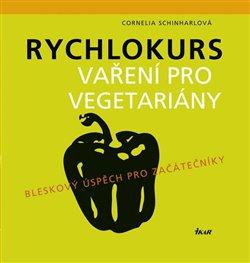 Obálka titulu Rychlokurs vaření pro vegetariány