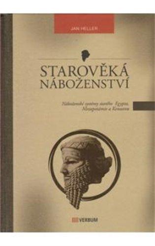 Starověká náboženství:Náboženské systémy starého Egypta, Mezopotámie a Kenaanu - Jan Heller | Booksquad.ink