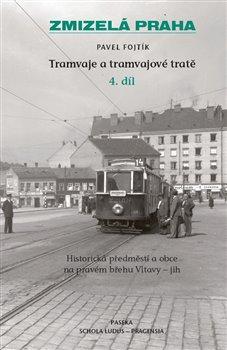 Obálka titulu Zmizelá Praha-Tramvaje 4. tramvajové tratě