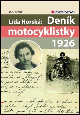 Lída Horská: Deník motocyklistky 1926 - Jan Králík   Booksquad.ink