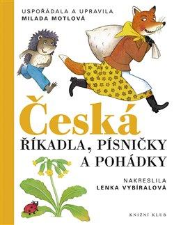 Obálka titulu Česká říkadla, písničky a pohádky