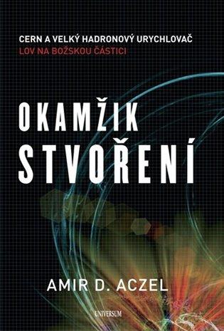Okamžik stvoření - Amir D. Aczel | Booksquad.ink