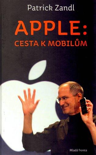 Apple: cesta k mobilům - Patrick Zandl | Replicamaglie.com