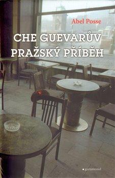 Obálka titulu Che Guevarův pražský příběh