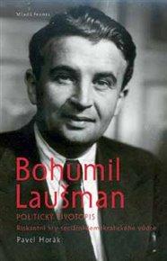 Bohumil Laušman –  politický životopis
