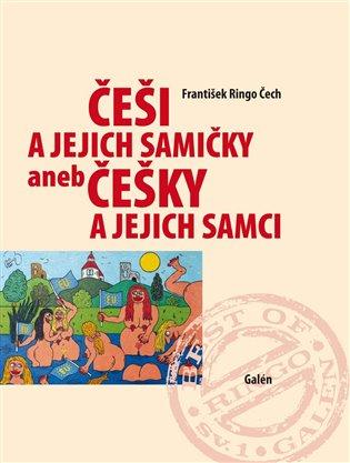 Češi a jejich samičky aneb Češky a jejich samci - František Ringo Čech | Booksquad.ink