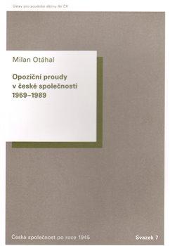 Obálka titulu Opoziční proudy v české společnosti 1969–1989