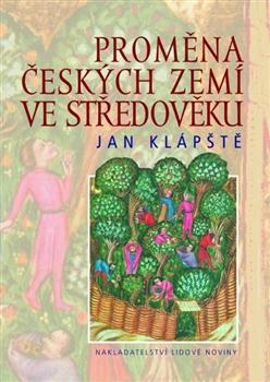 Obálka titulu Proměna českých zemí ve středověku
