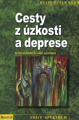 Cesty z úzkosti a deprese:O štěstí lásky k sobě samému - Heinz-Peter Röhr | Booksquad.ink