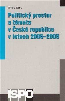 Obálka titulu Politický prostor a témata v České republice v letech 2006–2008