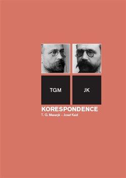Obálka titulu Korespondence T. G. Masaryk – Josef Kaizl